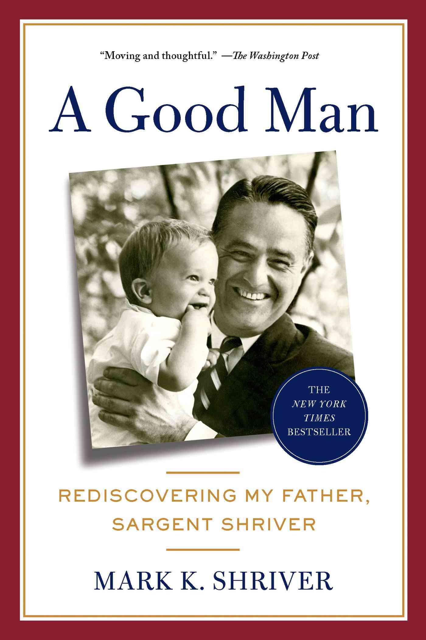 A Good Man By Shriver, Mark